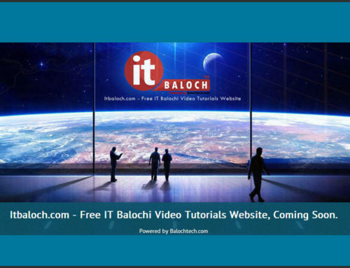 Upcoming Project – Itbaloch.com – Free IT Balochi Video Tutorials Website.